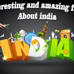Interesting Facts About India That You Have No	Idea About It