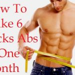 How To Make 6 Pack Abs In One Month At Home