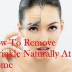 How To Remove Wrinkle Naturally At Home