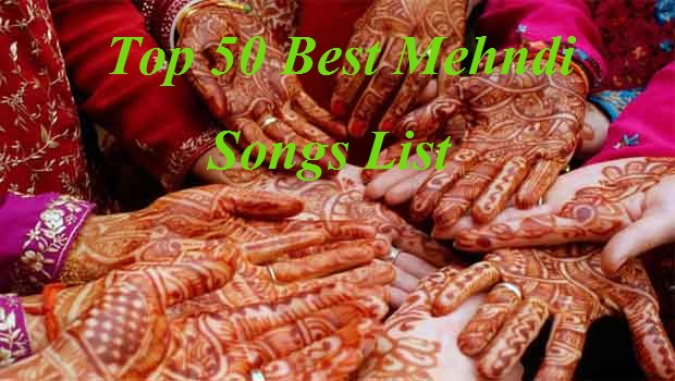 mehndi songs list for wedding