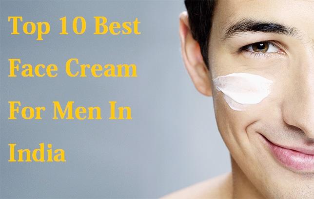 Top 5 Best Face Cream For Men In India
