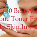 Top 10 Best Acne Prone Toner For Oily Skin In India