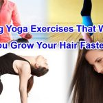 Best Yoga Asnas For Faster Hair Growth And To Stop Hair Loss